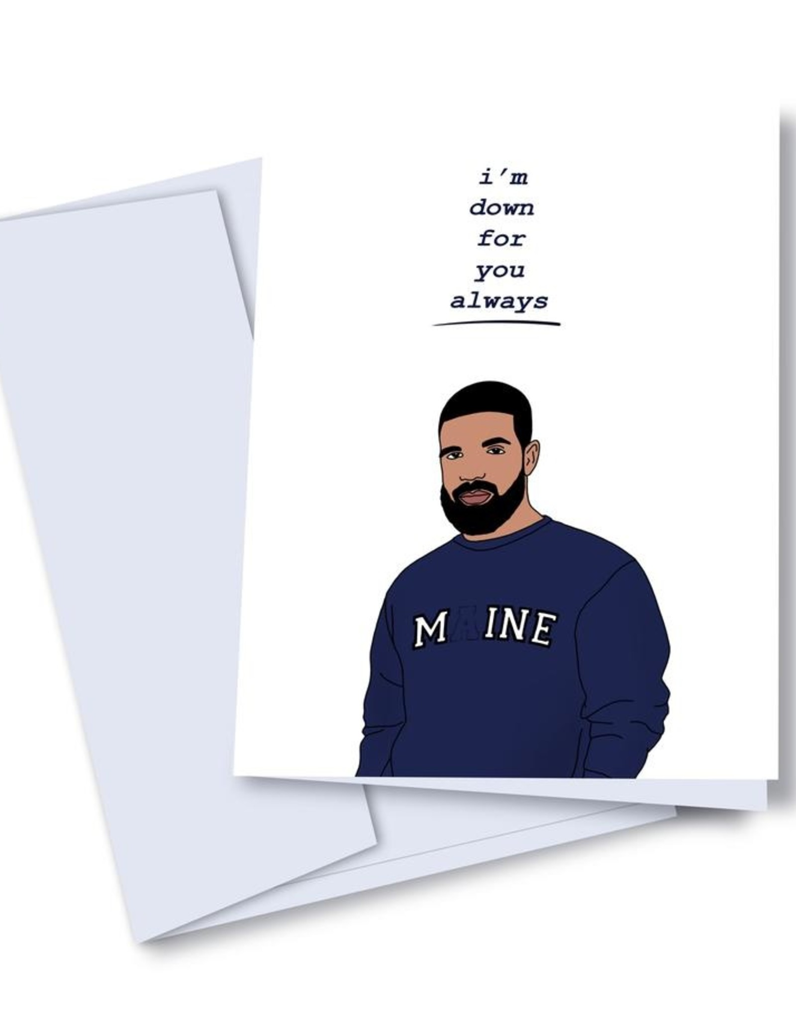 kaleidodope Card - Blank: Drake down for you always
