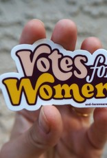 And Here We Are Sticker: Votes for Women