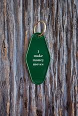 He Said She Said Motel Key Tag - I make money moves