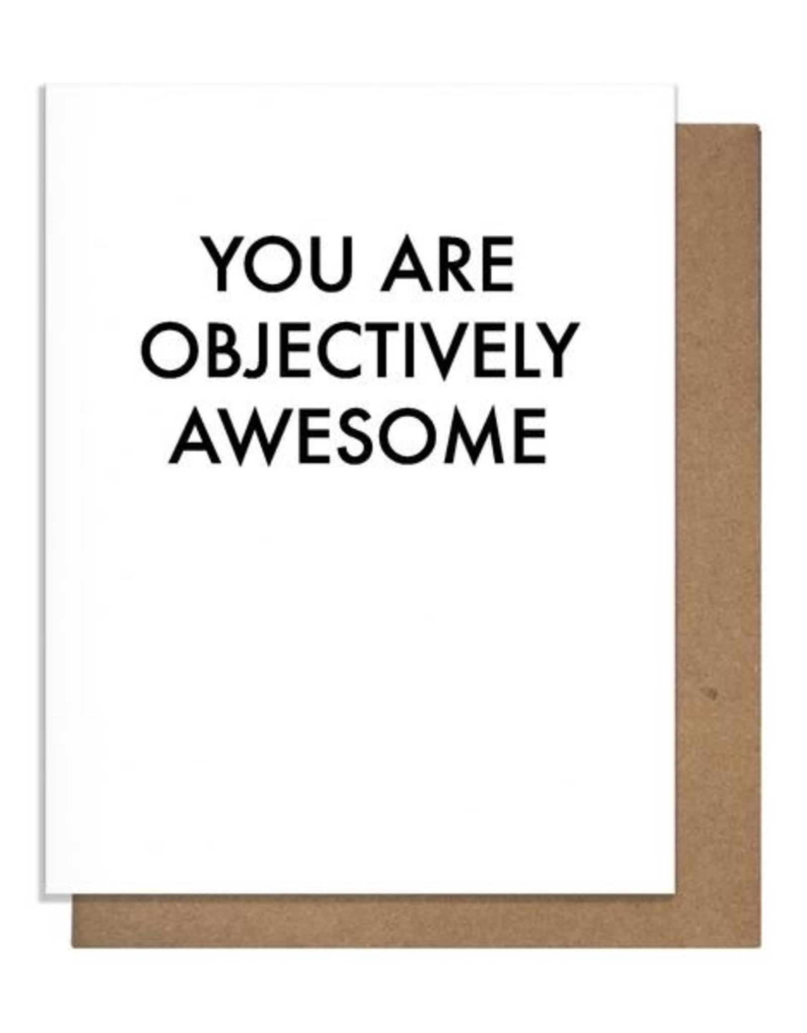 Card - Blank: You are objectively awesome