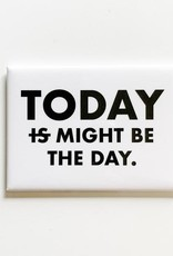 Magnet: Today might be the day