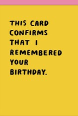 Egg Press Manufacturing Card - Birthday: Confirmed I remembered