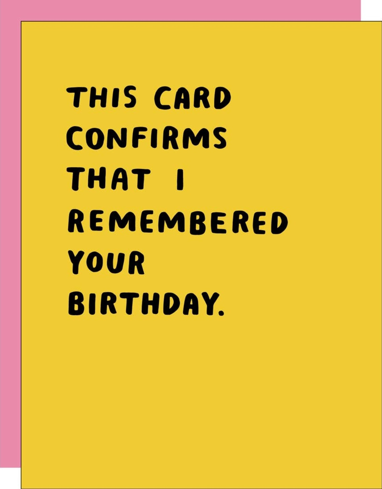 Card - Birthday: Confirmed I remembered
