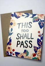 Christina Pierce Paper Goods Card - Blank: This too shall pass