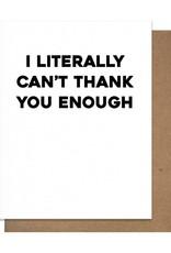 Matt Butler LLC dba Pretty Alright Goods Card - Thanks: Literally Can't Thank You Enough