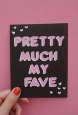 Card - Blank: Pretty Much my fave