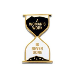 Word For Word Factory Enamel Pin: Woman's work is never done