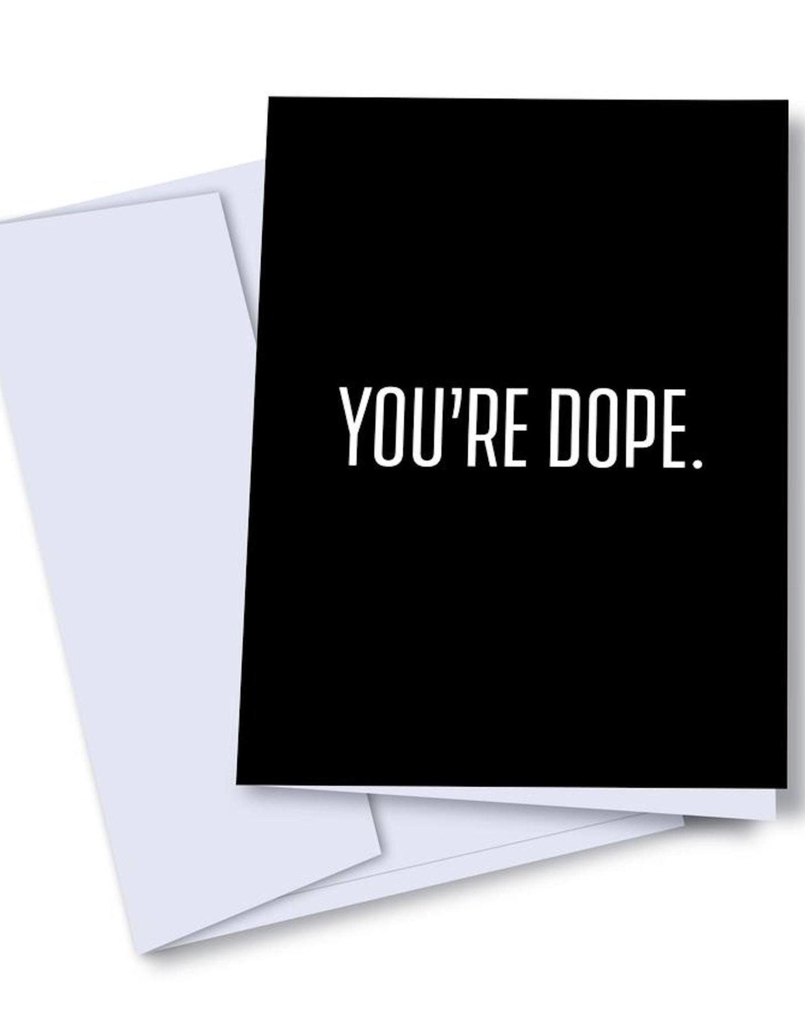 kaleidodope Card - Blank: You're Dope