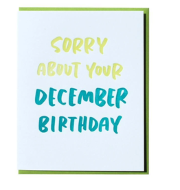 Card - Birthday: Sorry about your December birthday