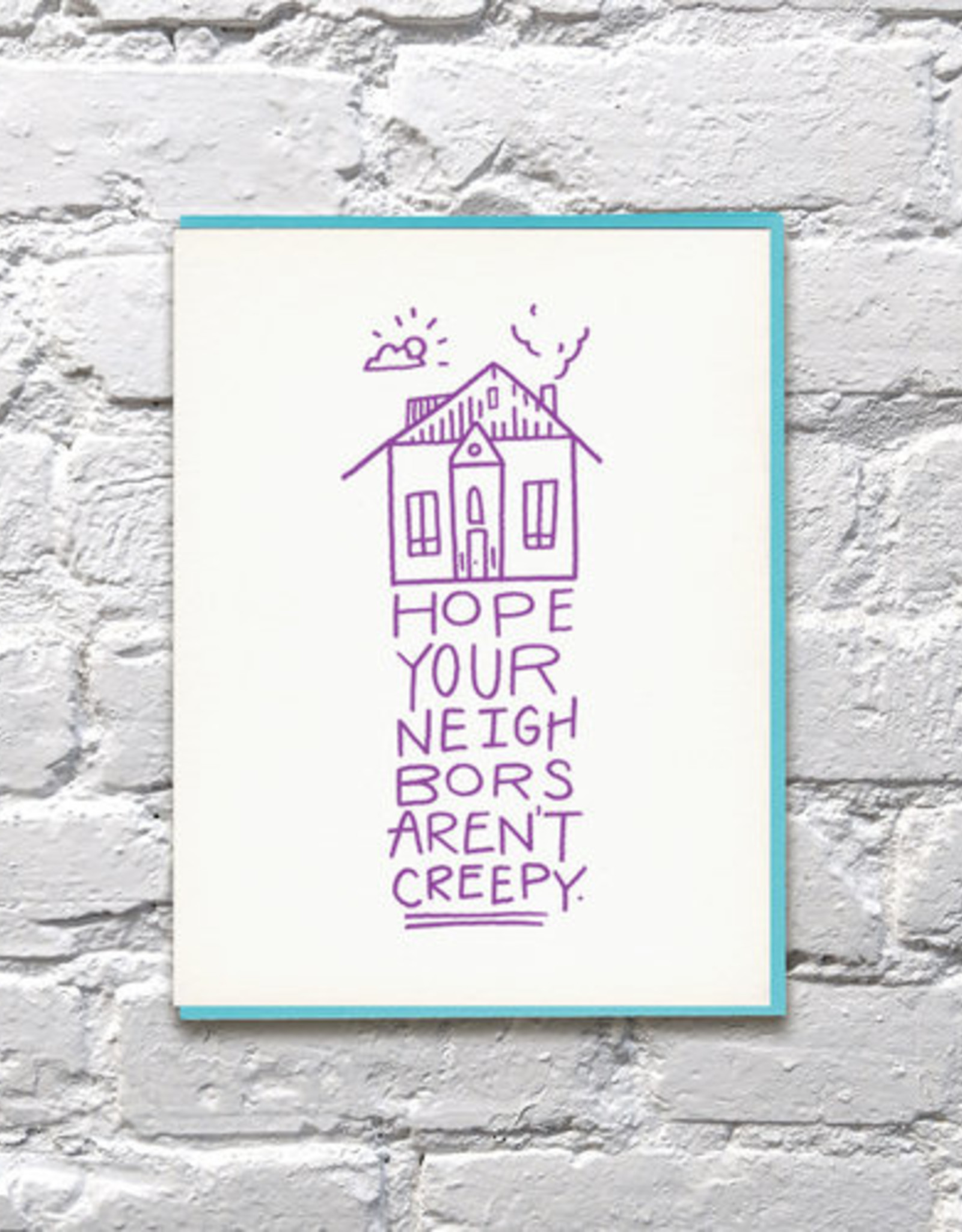 Bench Pressed Card - Blank: Hope your neighbors aren't creepy