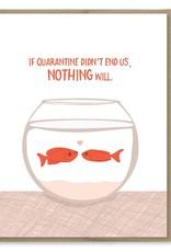 Card - Love: Quarantine Fishbowl
