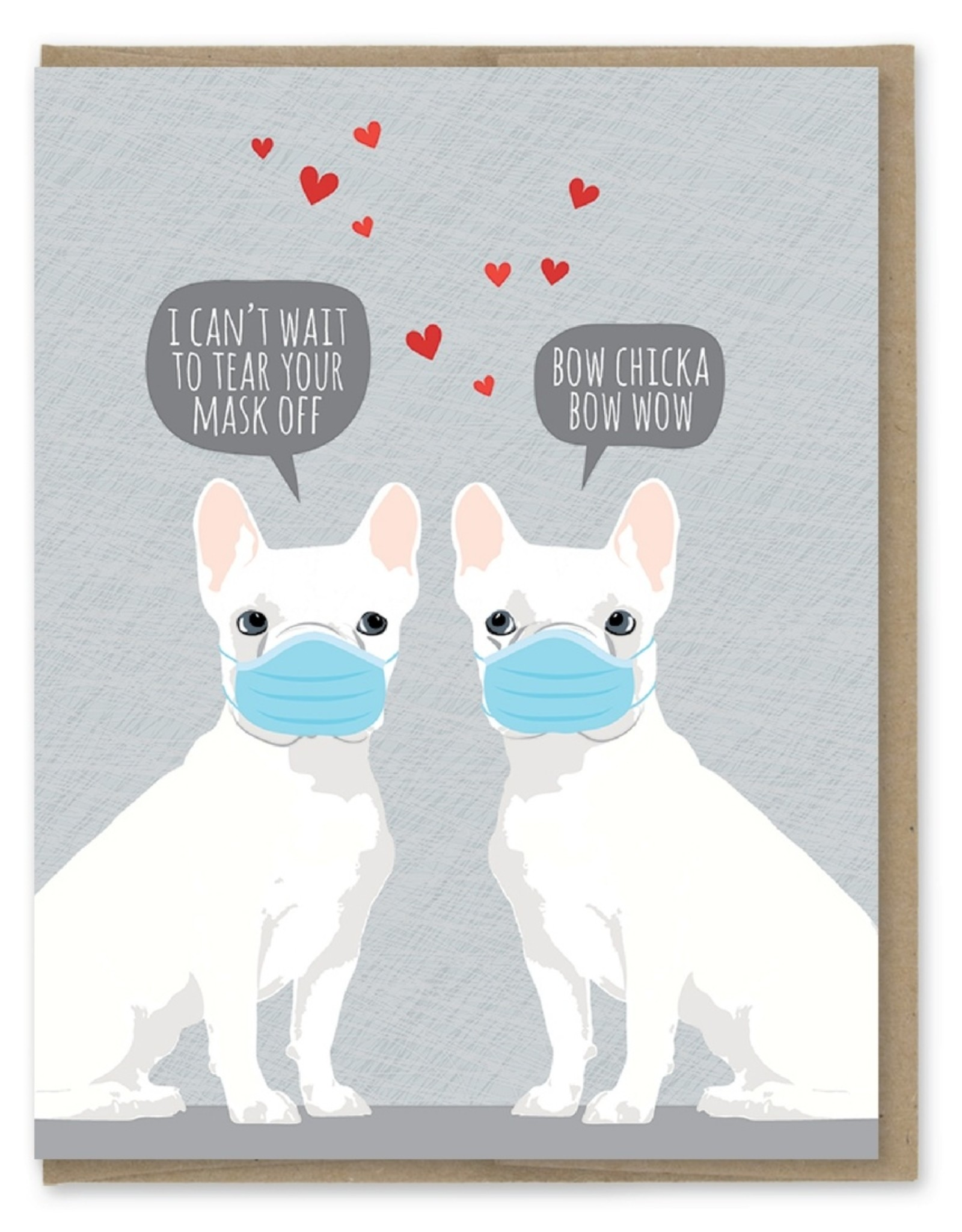 Card - Love: Tear your mask off Frenchie