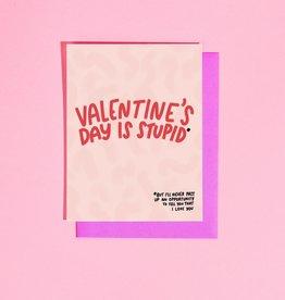 Card - Love: Valentine's Day is Stupid