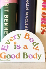 Ash & Chess Sticker - Every Body is a Good Body