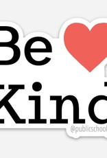 Public School Paper Co. Sticker: Be kind