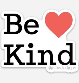 Public School Paper Co. Sticker: Be kind
