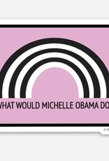 Wild Card Creations Sticker - what would Michelle Obama Do