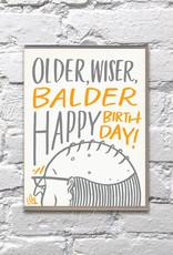 Bench Pressed Card - Birthday: Older wiser balder