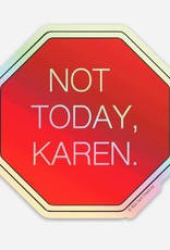 Wild Card Creations Sticker - Not Today, Karen