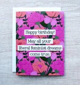 Fem Cards Card - Birthday: Liberal Feminist Dreams