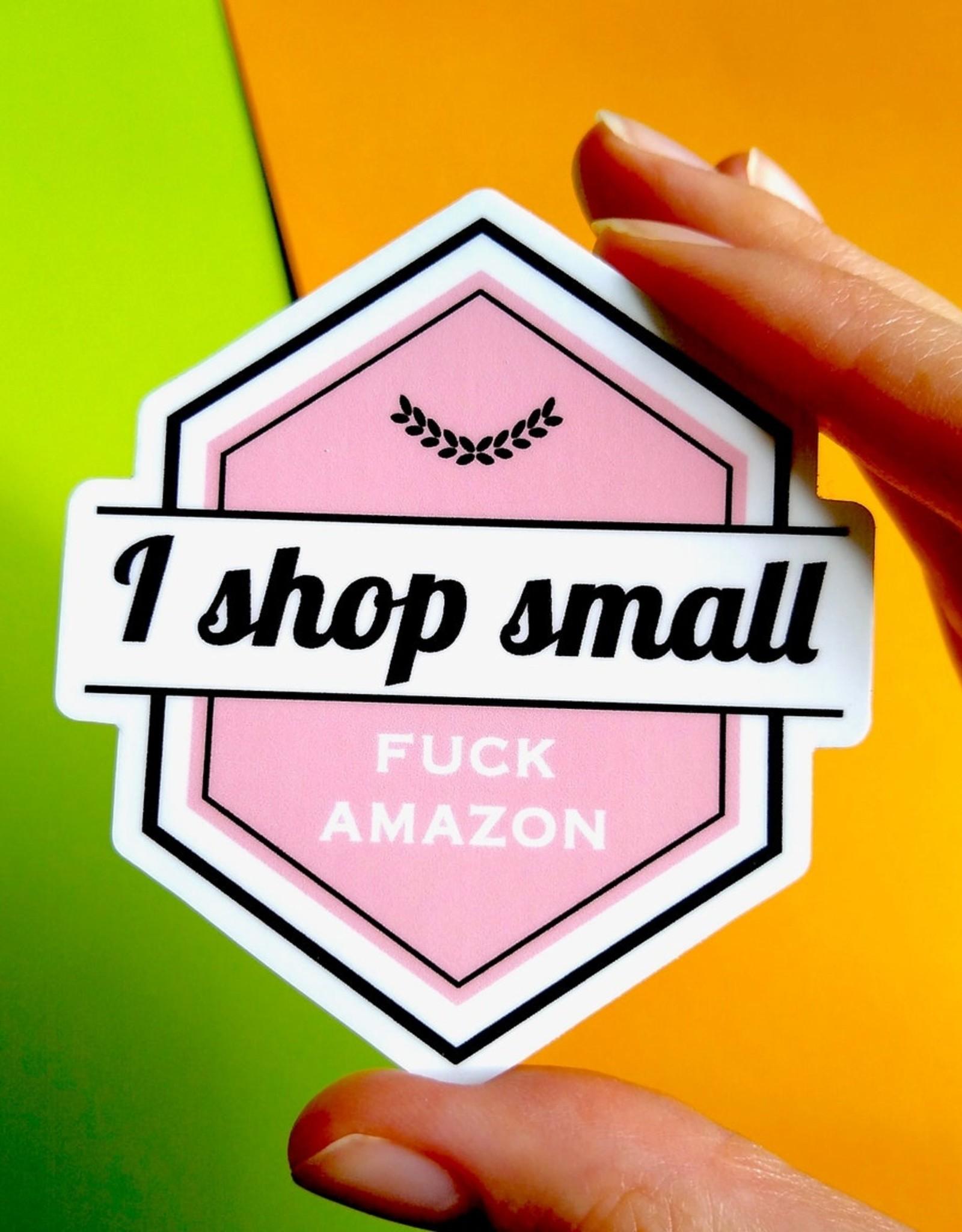 Fem Cards Sticker - Shop Small Fuck Amazon