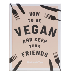 Chronicle Books How to be Vegan and keep your friends