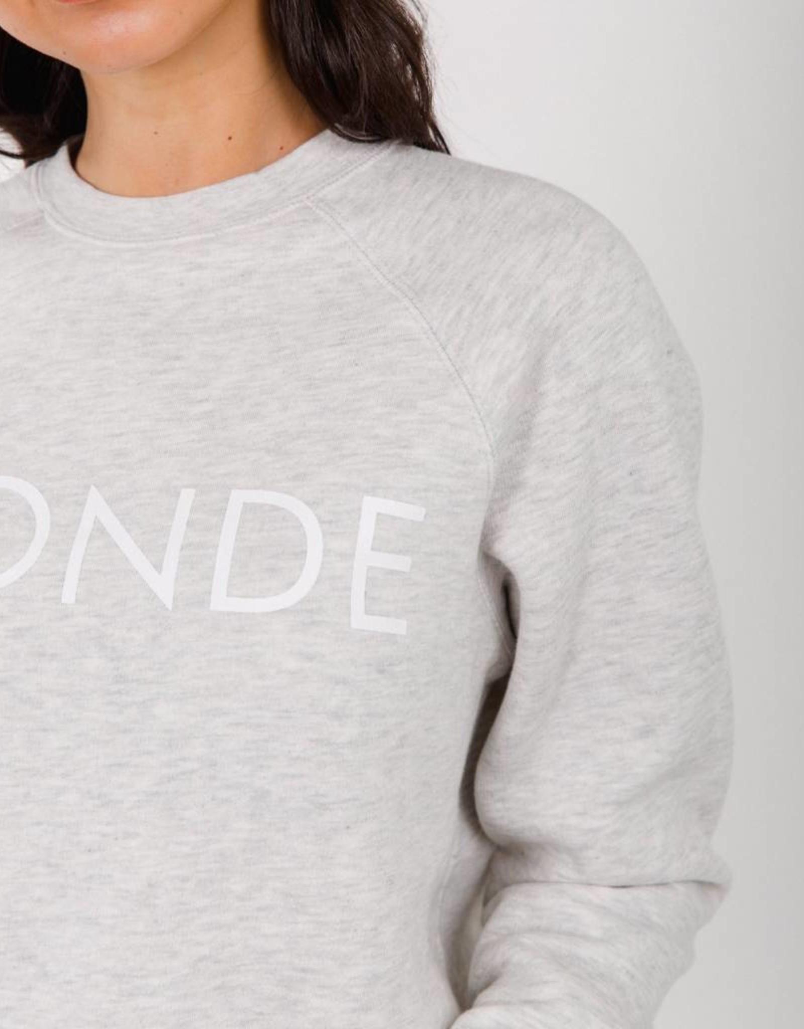 BRUNETTE  the label BLONDE middle sister crew, OAT