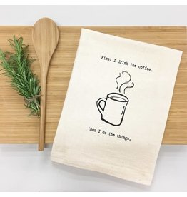 Things UnCommon COFFEE FIRST Tea Towel