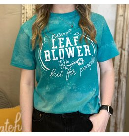 The Ritzy Gypsy I NEED A LEAF BLOWER Graphic Tee