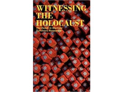 Dutch in  Wartime Witnessing The Holocaust Book 3