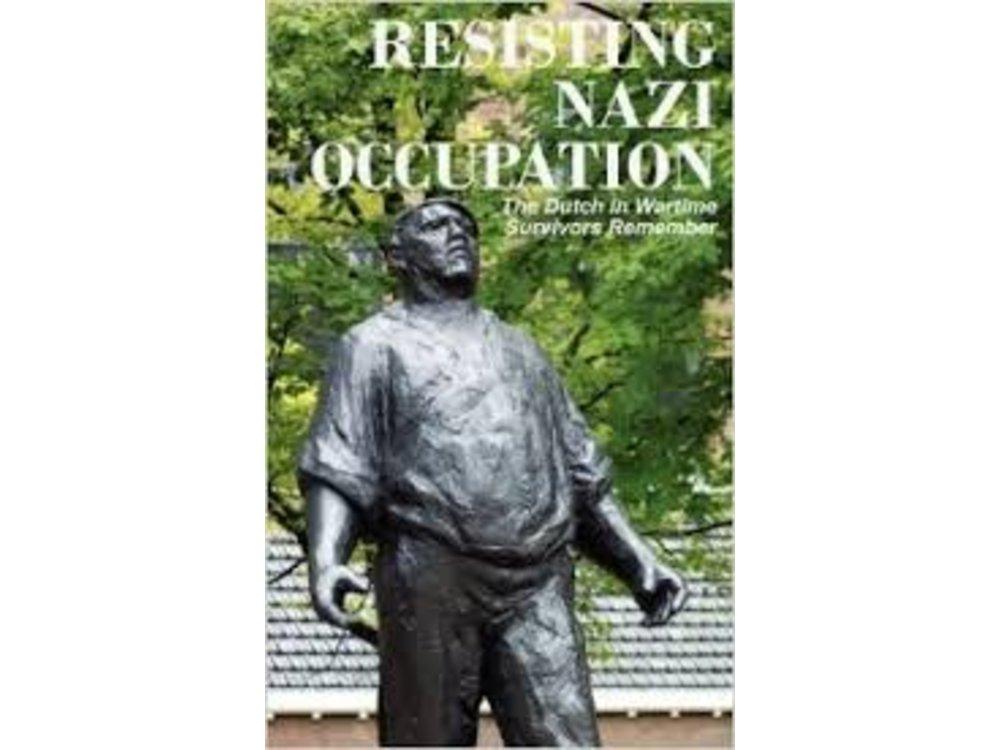 Dutch in Wartime Resisting Nazi Occupation Book 4