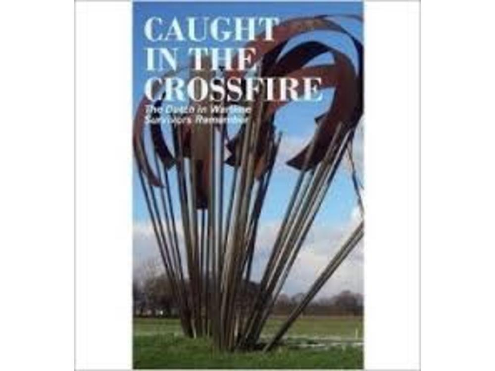 Dutch in Wartime Caught in The Crossfire Book 7