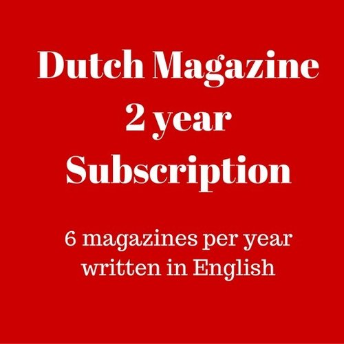 Dutch Magazine 2 yr subscription