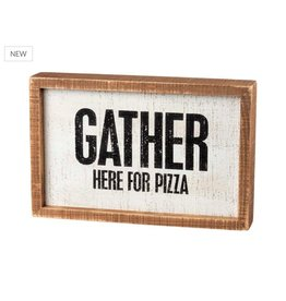 Primitives by Kathy Inset Box Sign, Gather Pizza