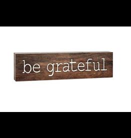 P. Graham Dunn Be Grateful 1.5 x 6