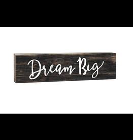 P. Graham Dunn Dream Big 1.5 x 6
