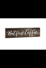 P. Graham Dunn But First Coffee