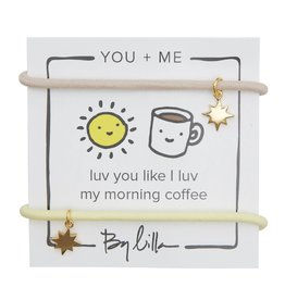 By Lilla Luv You Like I Luv My Morning Coffee, You + Me Hair Ties