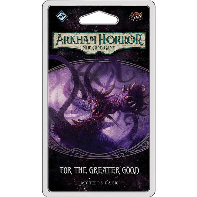 ;Arkham Horror LCG: For the Greater Good