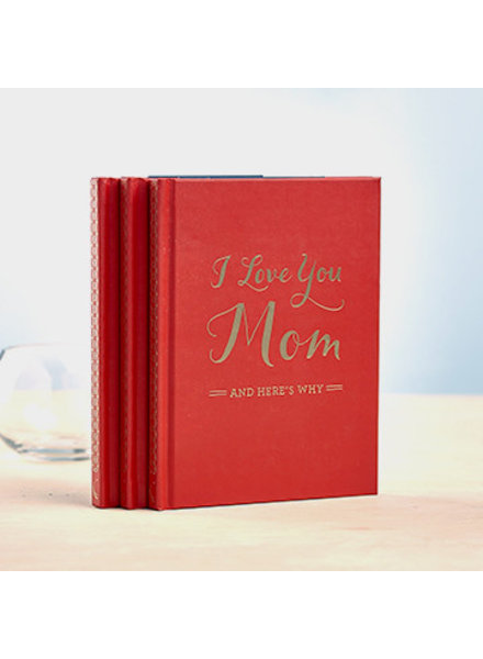 Compendium I Love You Mom: And Here's Why