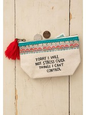 Natural Life Mini Canvas Pouch - 'I Will Not Stress'