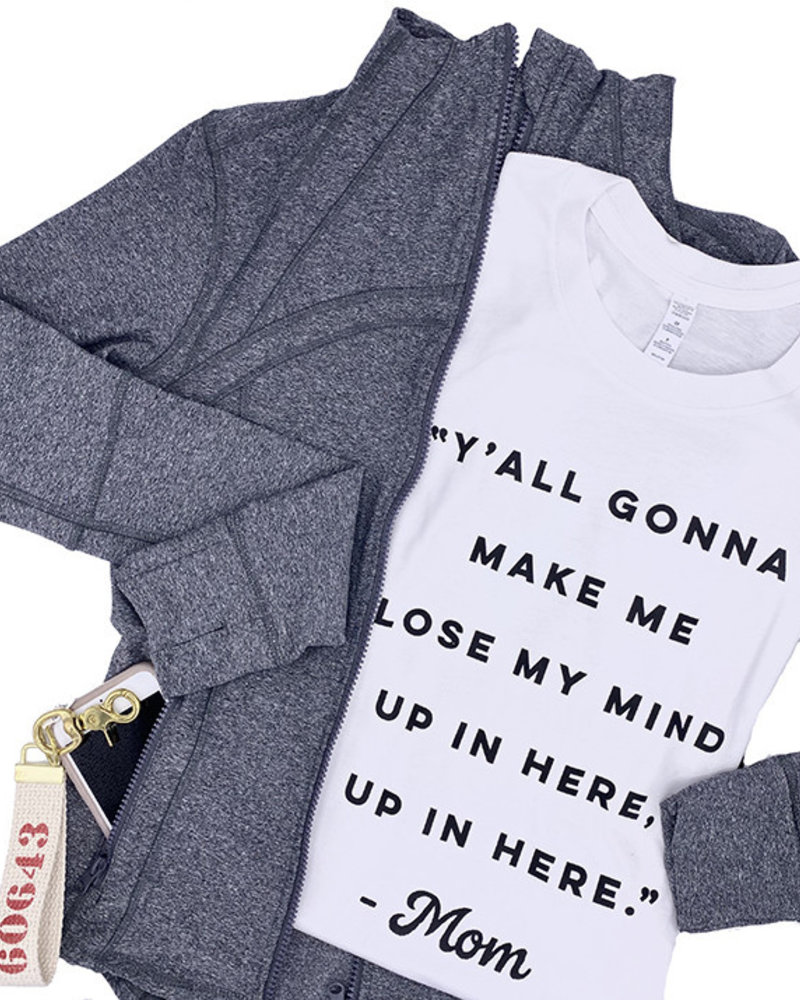 Ruby's Rubbish Ruby's Rubbish 'Y'all Gonna Make Me Lose My Mind' Tee