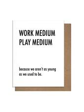 Pretty Alright Goods Birthday Card | Work Medium Play Medium
