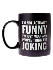 Snark City 'I'm Not Actually Funny ... Just Mean' Mug