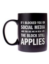 Snark City 'If I Block You on Social Media' Mug
