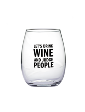 Snark City 'Let's Drink Wine and Judge People' Wine Glass