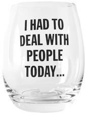 Snark City 'I Had to Deal With People Today' Wine Glass