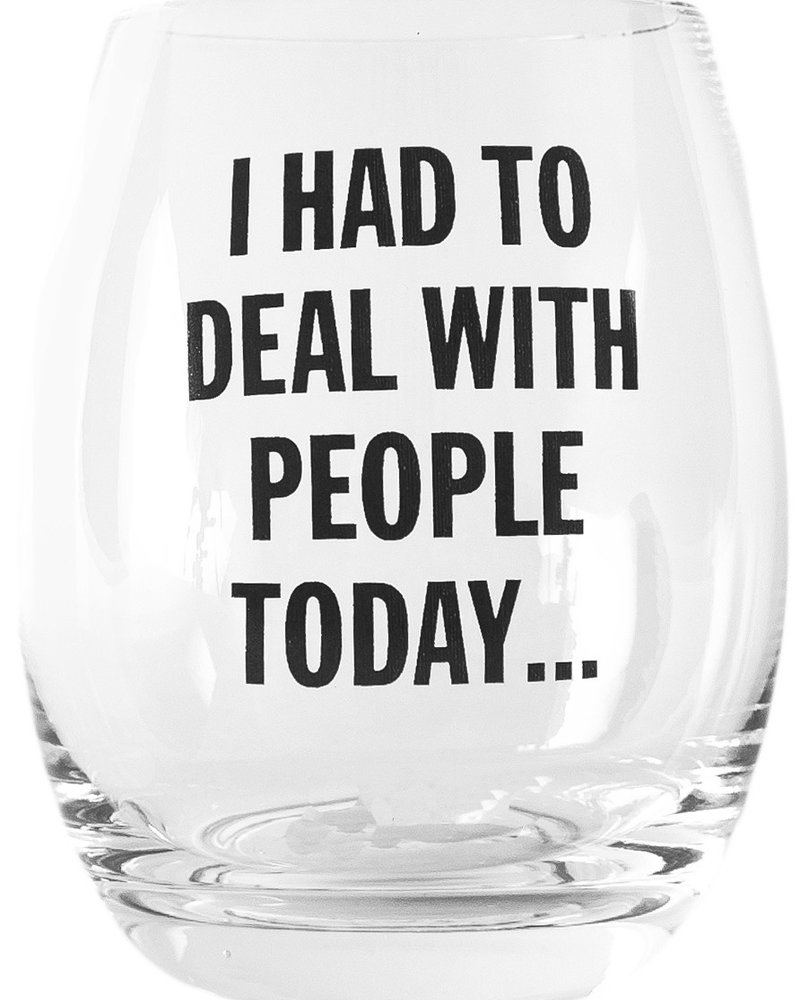 Snark City Snark City 'I Had to Deal With People Today' Wine Glass