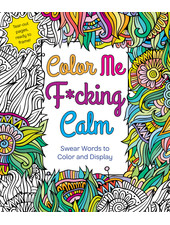 Macmillan Publishing Color Me F*cking Calm Coloring Book