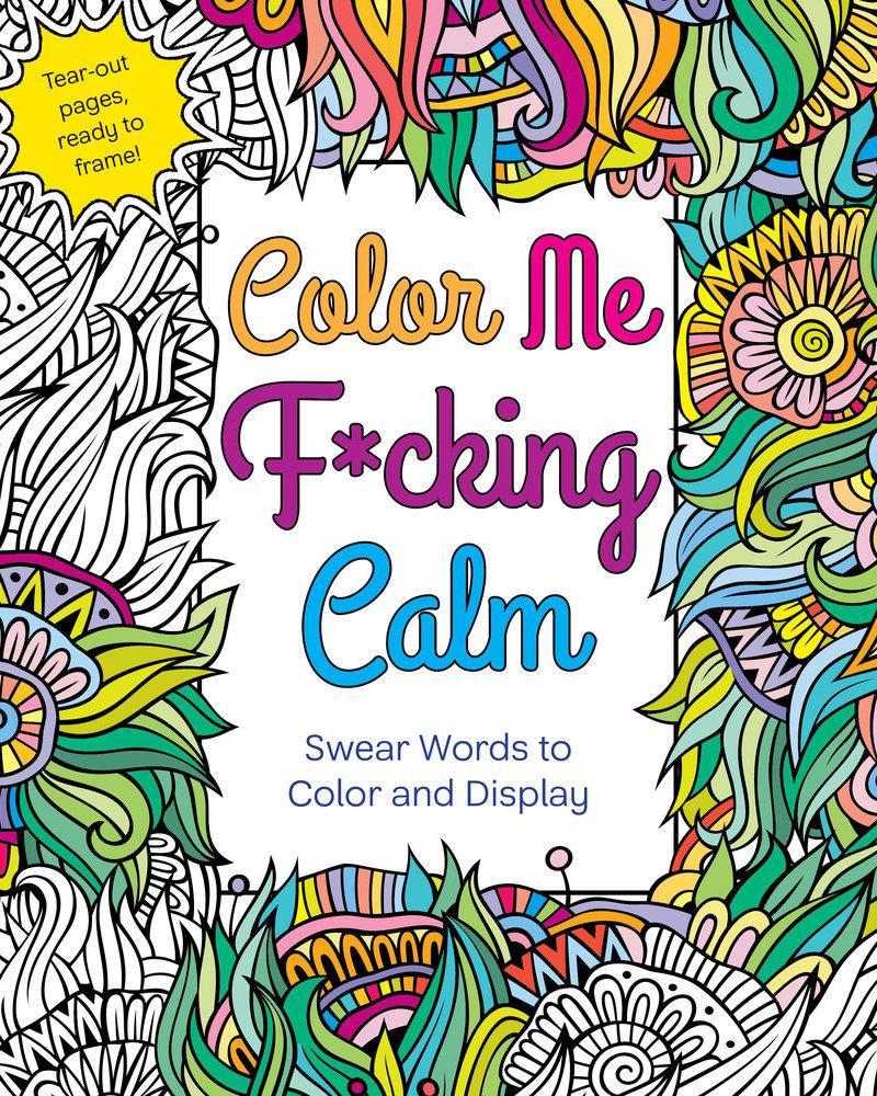 Macmillan Publishing Macmillan Color Me F*cking Calm Coloring Book